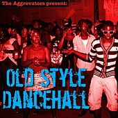 Old Style Dancehall by Various Artists