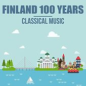 Finland 100 Years: Classical Music by Various Artists