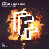 Bring Di Fire by Dannic