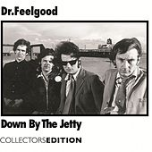 Down By The Jetty by Dr. Feelgood