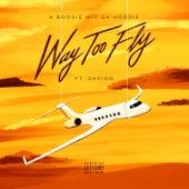 Way Too Fly (feat. Davido) von A Boogie Wit da Hoodie