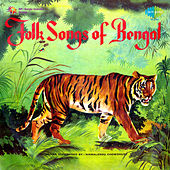 Folk Songs of Bengal by Various Artists