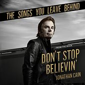 The Songs You Leave Behind (From the Book Don't Stop Believin') de Jonathan Cain