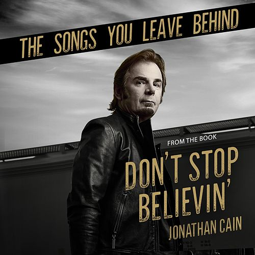 The Songs You Leave Behind (From the Book Don't Stop Believin') by Jonathan Cain