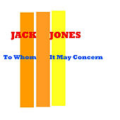 To Whom It May Concern von Jack Jones