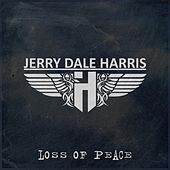 Loss Of Peace von Jerry Dale Harris