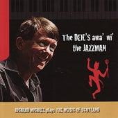 The Deil's Awa' Wi' The Jazzman by Richard Michael