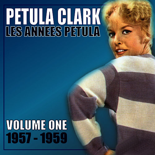 Les Annees Petula - Volume One 1957-1959 by Petula Clark