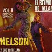 El Ritmo De Alla!, Vol. II  (Edicion Especial) by Nelson y Sus Estrellas