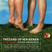 TriLLend Op M'n Benen - Doe Maar Door Anderen van Various Artists