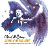 Swingin' on Broadway von Gary Williams