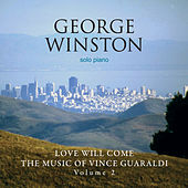 Love Will Come - The Music Of Vince Guaraldi, Volume 2 Deluxe Version de George Winston