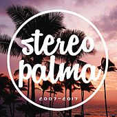 Stereo Palma 2007-2017 de Various Artists