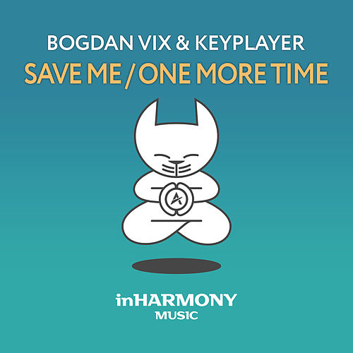 Save Me / One More Time by Bogdan Vix