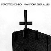 Manitoba Über Alles by Perception Check
