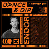 Dance & Dip (Remixes) by Endor