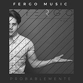 Probablemente by Fergo Music