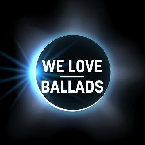We Love: Ballads de Various Artists