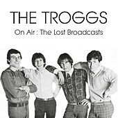 On Air : The Lost Broadcasts de The Troggs
