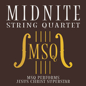 MSQ Performs Jesus Christ Superstar de Midnite String Quartet