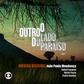 O Outro Lado do Paraíso – Música Original de João Paulo Mendonça, Rafael Langoni, Victor Pozas e Pedro Guedes de Various Artists