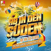 Ab in den Süden - Ab an die Playa (Die Mallorca Strandparty XXL) von Various Artists