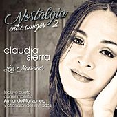 Nostalgia Entre Amigos 2 de Claudia Sierra