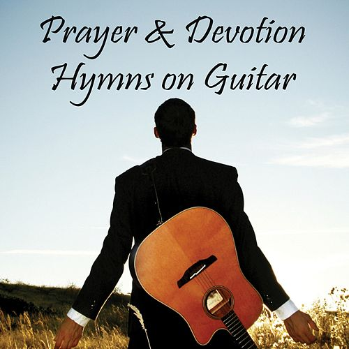 Prayer & Devotion Hymns on Guitar by The O'Neill Brothers Group