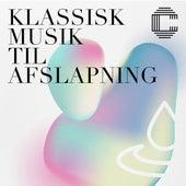 Klassisk musik til afslapning by Various Artists
