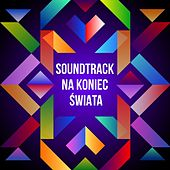 Soundtrack na koniec świata de Various Artists