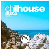 Chill House Ibiza 2018 by Various Artists