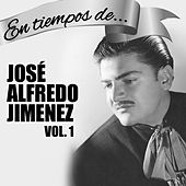 En Tiempos de José Alfredo Jiménez, Vol. 1 by Jose Alfredo Jimenez