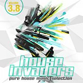 House Invaders - Pure House Music, Vol. 3.8 by Various Artists