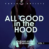 All Good In The Hood, Vol. 1 (25 Deep-House Neighbors) - EP by Various Artists