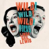Wild Wild Wild by Robbie Fulks