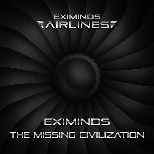 The Missing Civilization by Eximinds
