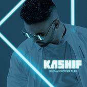 What Am I Supposed to Do by Kashif