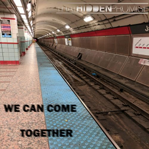 We Can Come Together (Radio Edit) by That Hidden Promise
