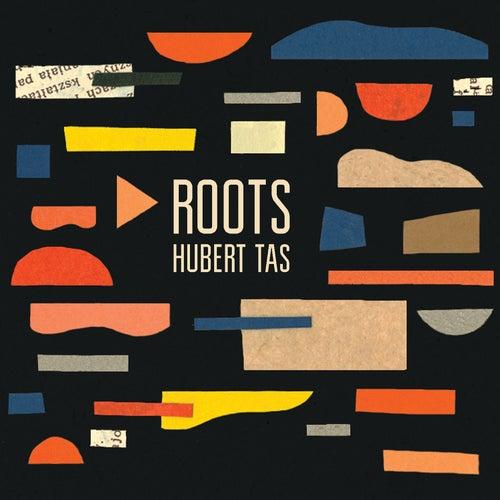 Roots by Hubert Tas