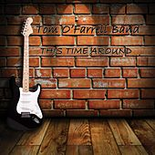 This Time Around by Tom O'Farrell Band