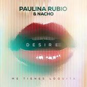 Desire (Me Tienes Loquita) de Paulina Rubio