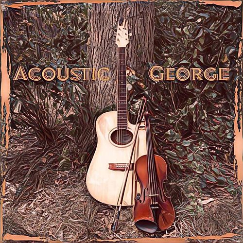 Acoustic George by George Moss