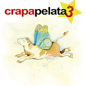 Crapapelata 3 by Various Artists