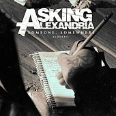 Someone, Somewhere (Acoustic Version) von Asking Alexandria