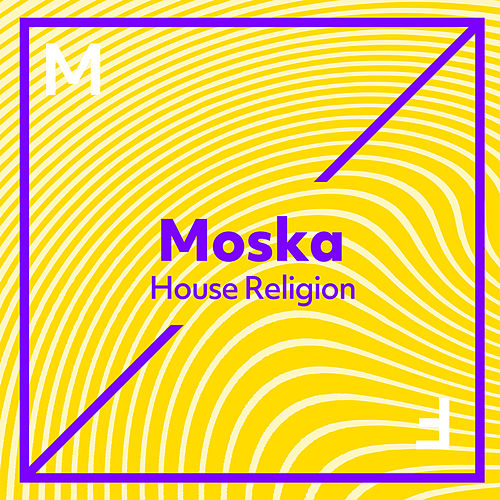 House Religion von MOSKA