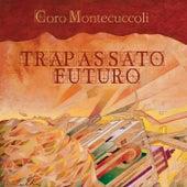 Trapassato Futuro von Coro Montecuccoli