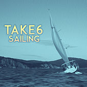 Sailing (Tim Kelley Remix) by Take 6
