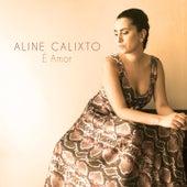 É Amor von Aline Calixto