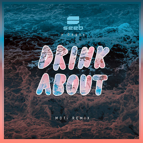Drink About (MOTi Remix) von seeb