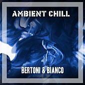 Ambient Chill by Bertoni